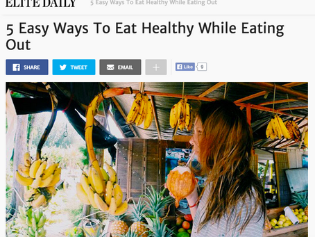 ELITE DAILY: 5 Easy Ways To Eat Healthy While Eating Out