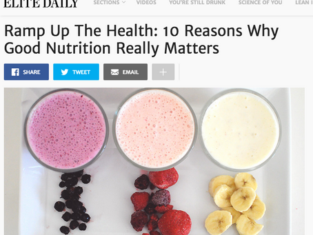 ELITE DAILY: Ramp Up The Health: 10 Reasons Why Good Nutrition Really Matters