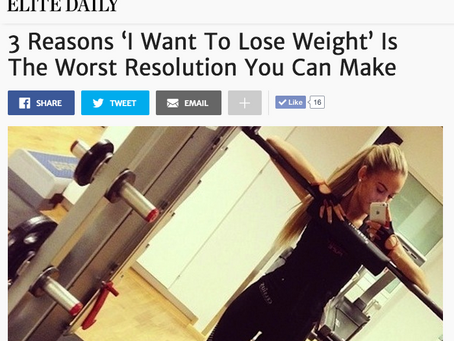 ELITE DAILY: 3 Reasons 'I Want To Lose Weight' Is The Worst Resolution You Can Make