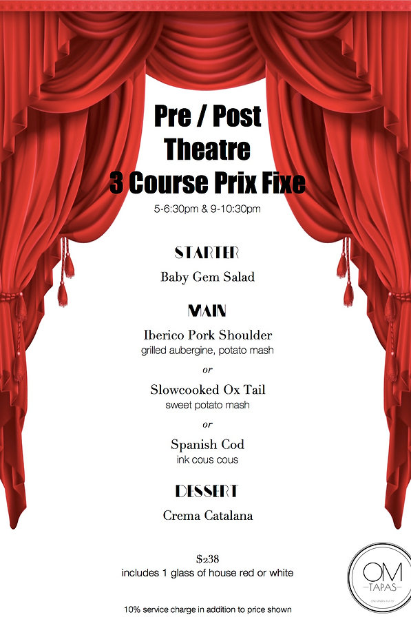 OM Tapas Pre/Post Theatre 3-Course Dinner Menu