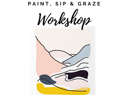 Paint, Sip + Graze
