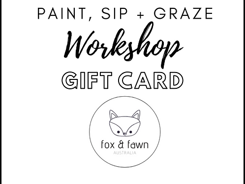 Paint, Sip + Graze Workshop Gift Card