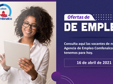 Vacantes de empleo  - 16 de abril de 2021