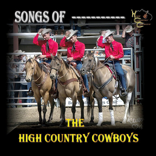 """Songs of The High Country Cowboys"""