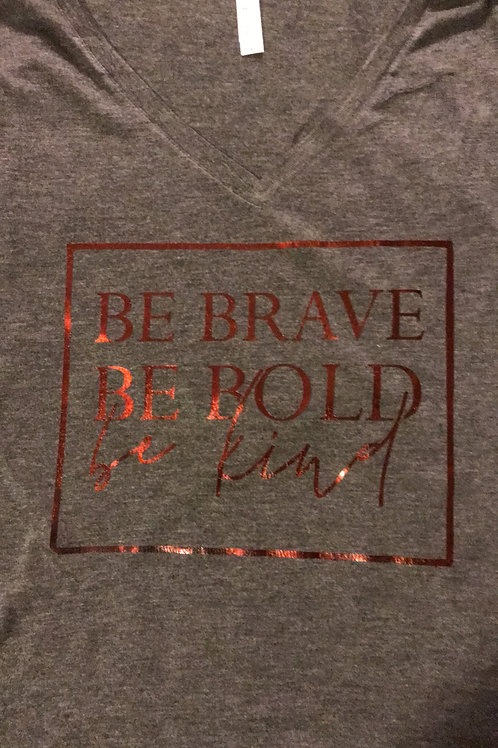 Be bold, brave and kind