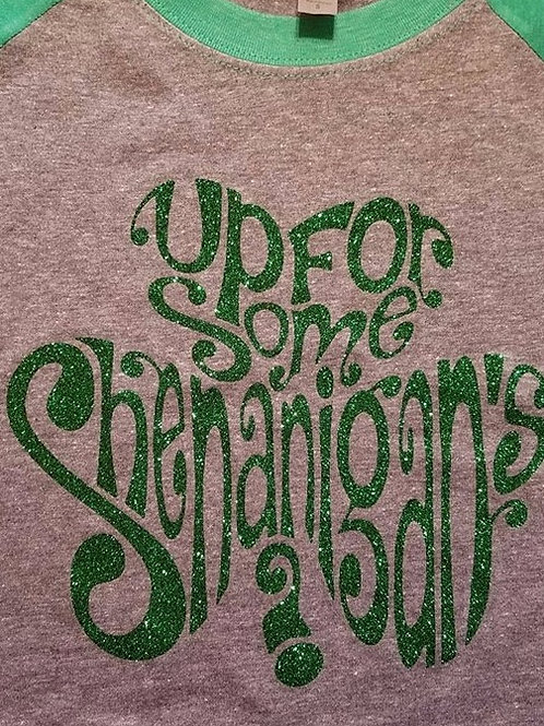 'Up For some Shenanigan's?' St. Patrick's Day Spirit T
