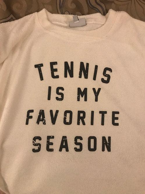 Tennis is my favorite season
