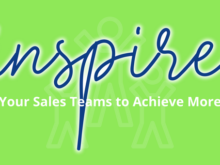 Inspire Your Sales Team To Achieve More In Less Time