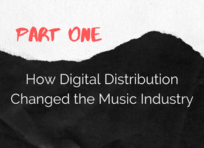 How Digital Distribution Changed the Music Industry (Part 1)
