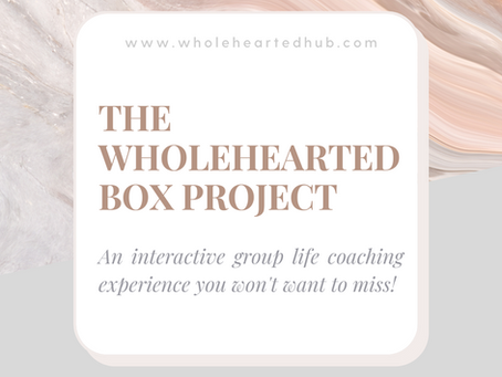 The Wholehearted Box Project