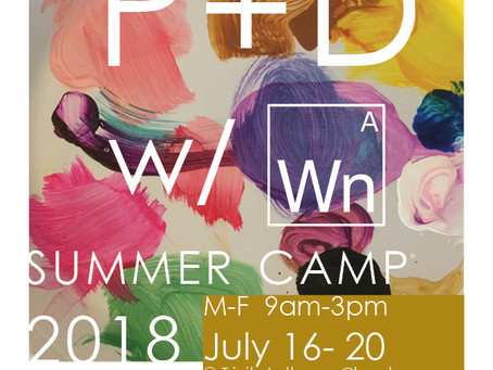 P+D w/ Wna Summer Art Camp!
