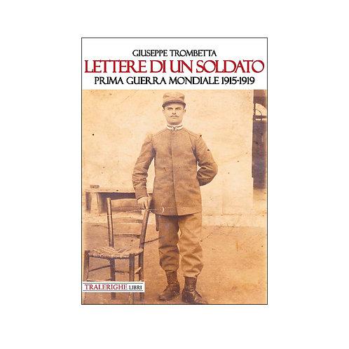 Lettere di un soldato. Prima Guerra Mondiale 1915-1919