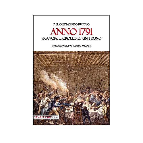 Anno 1791. Francia: il crollo di un trono