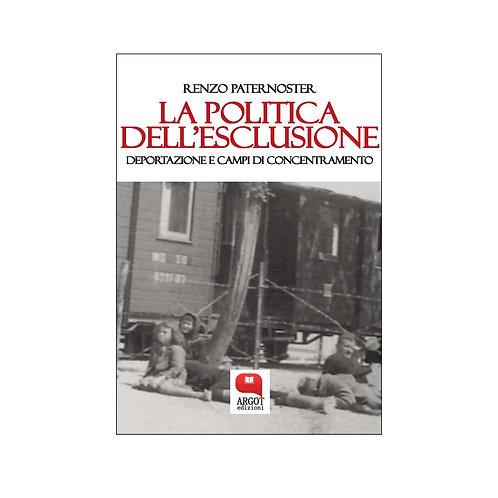 (ebook) La politica dell'esclusione. Deportazione e campi di concentramento
