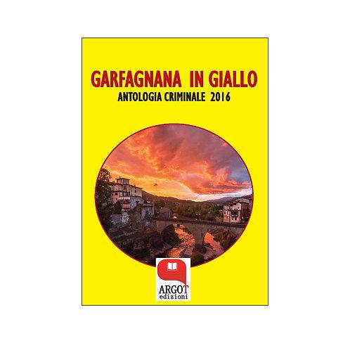 (ebook) Garfagnana in giallo. Antologia criminale 2016