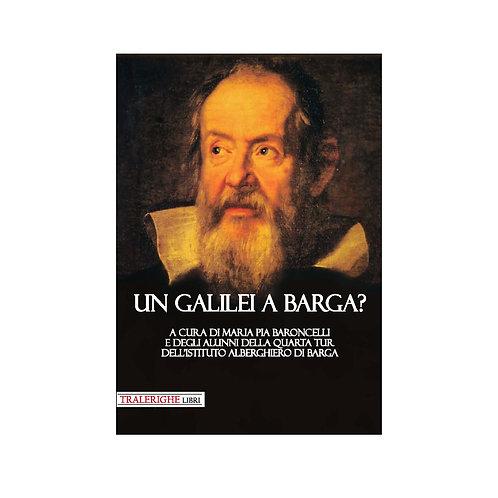 Un Galilei a Barga?