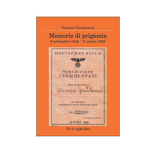 Memorie di prigionia. 8 settembre 1943-11 aprile 1945