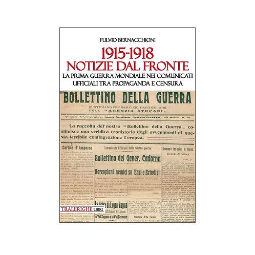 1915-1918 Notizie dal fronte. La prima guerra mondiale nei comunicati ufficiali