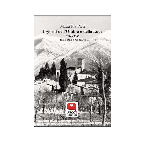 (ebook) I giorni dell'Ombra e della Luce. 1944-1945. Tra Barga e Nozzano