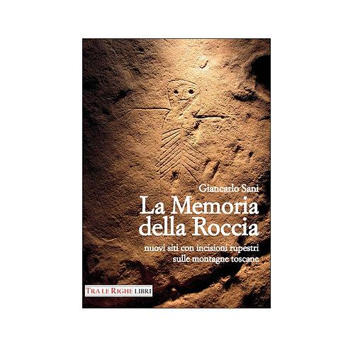 La memoria della roccia. Nuovi siti con incisioni rupestri sulle montagne toscan