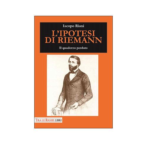 L' ipotesi di Riemann. Il quaderno perduto