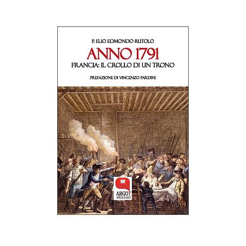 (ebook) Anno 1791. Francia: il crollo di un trono