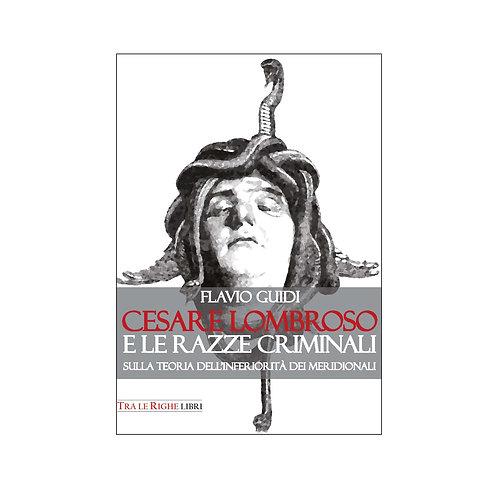 Cesare Lombroso e le razze criminali