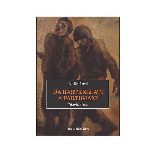 Da rastrellati a partigiani. Diario 1944