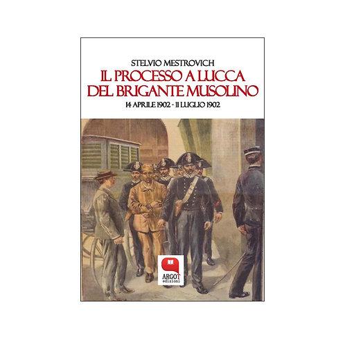 (ebook) Il processo a Lucca del brigante Musolino (14 aprile 1902-11 luglio 1902