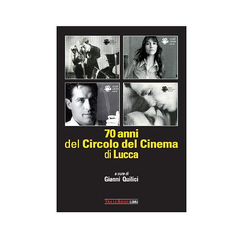 70 anni del Circolo del Cinema di Lucca. 1948-2018