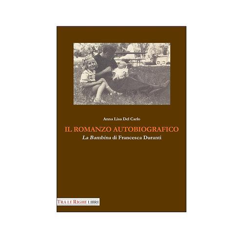 Il romanzo autobiografico. «La bambina» di Francesca Duranti