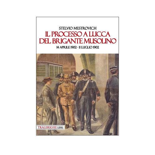 Il processo a Lucca del brigante Musolino (14 aprile 1902-11 luglio 1902)