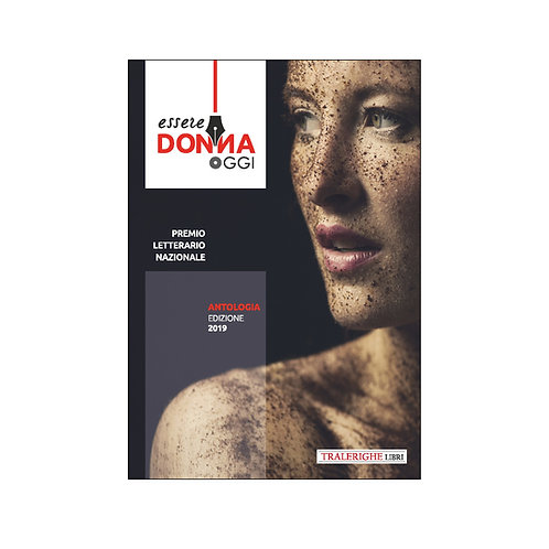 Essere donna oggi 2019. Antologia del premio letterario