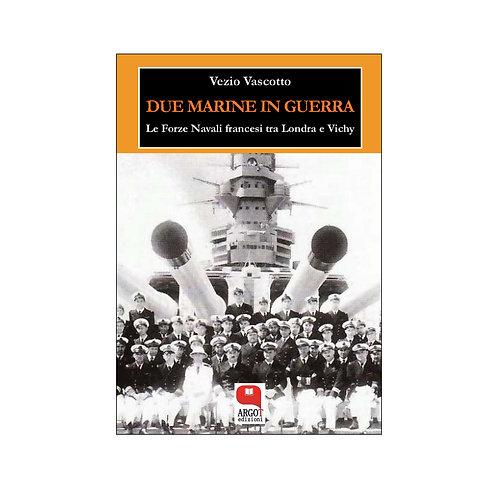 (ebook) Due marine in guerra. Le forze navali francesi tra Londra e Vichy