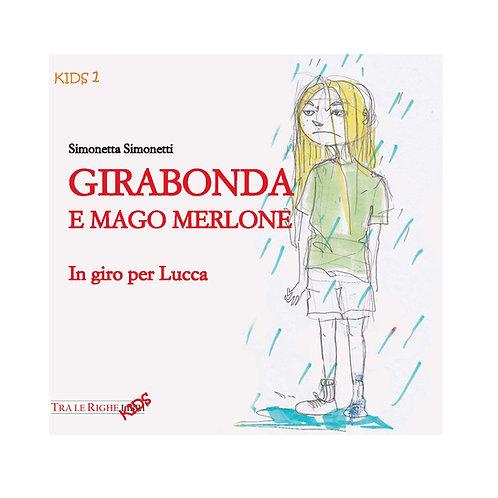 Girabonda e mago Merlone. In giro per Lucca
