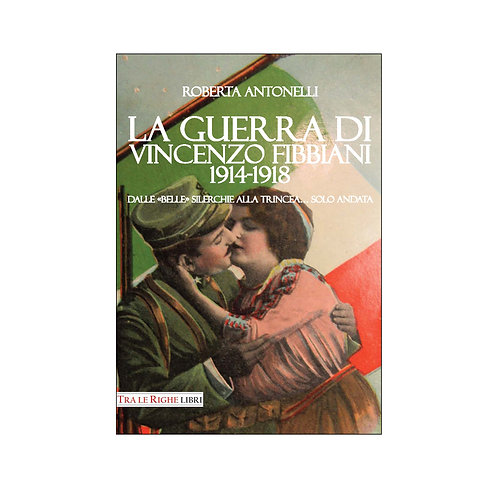 La guerra di Vincenzo Fibbiani (1914-1918)