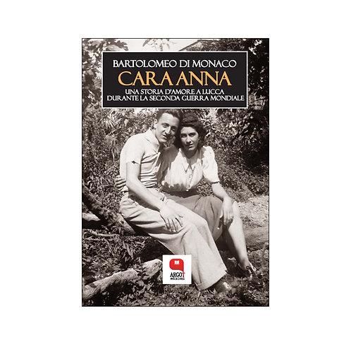 (ebook) Cara Anna. Una storia d'amore a Lucca durante la seconda guerra mondiale