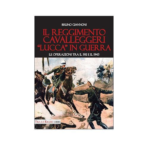 Il reggimento cavalleggeri «Lucca» in guerra