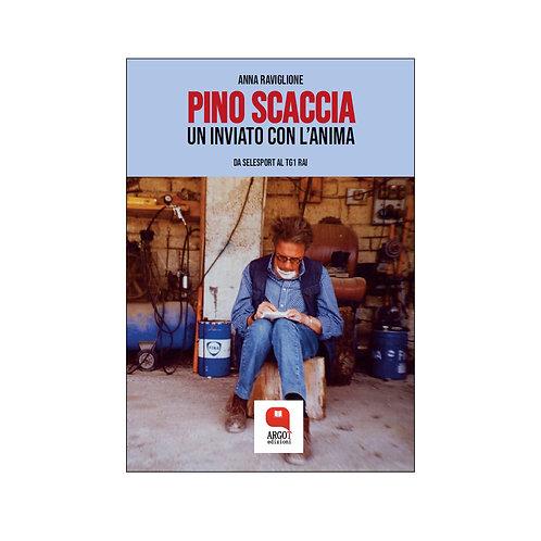 (ebook) Pino Scaccia. Un inviato con l'anima. Da Selesport al Tg1 Rai