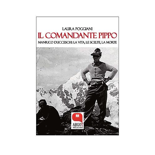 (ebook) Il comandante Pippo. Manrico Ducceschi: la vita, le scelte, la morte