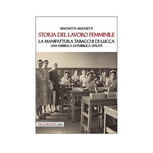 Storia del lavoro femminile. La Manifattura Tabacchi di Lucca