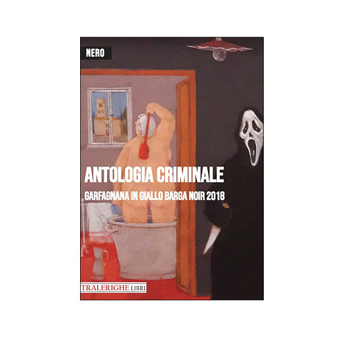 Garfagnana in giallo Barga Noir 2018. Antologia criminale