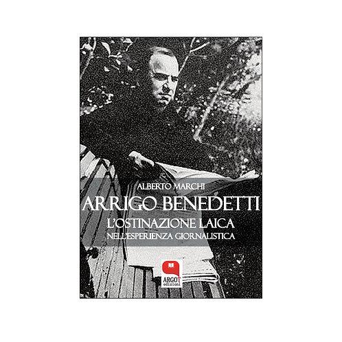 (ebook) Arrigo Benedetti. L'ostinazione laica nell'esperienza giornalistica