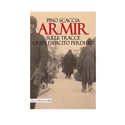 ARMIR. Sulle tracce di un esercito perduto