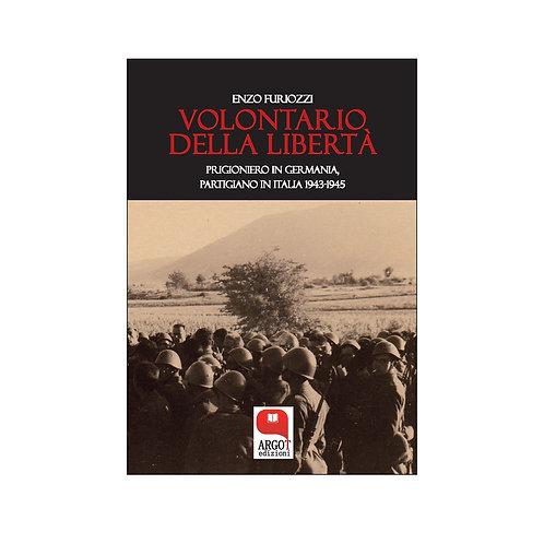(ebook) Volontario della libertà. Prigioniero in Germania, partigiano in Italia