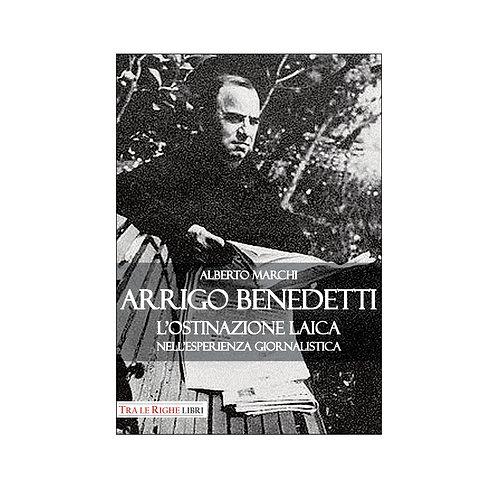 Arrigo Benedetti. L'ostinazione laica nell'esperienza giornalistica