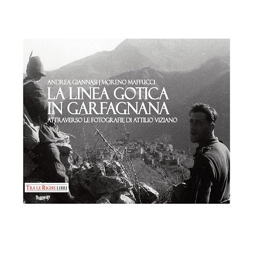 La Linea Gotica in Garfagnana. Attraverso le fotografie di Attilio Viziano