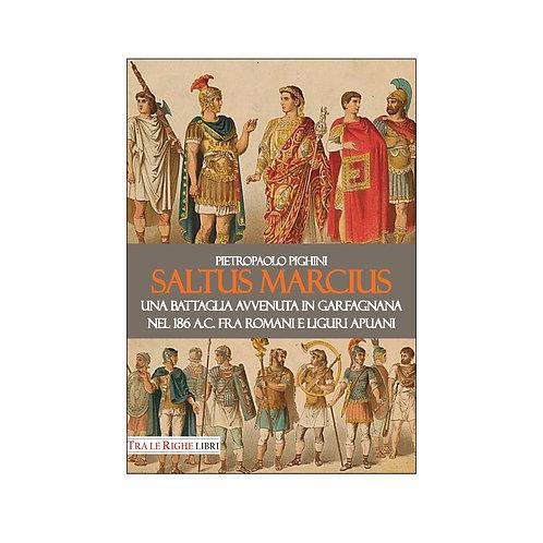 Saltus Marcius. Una battaglia avvenuta in Garfagnana
