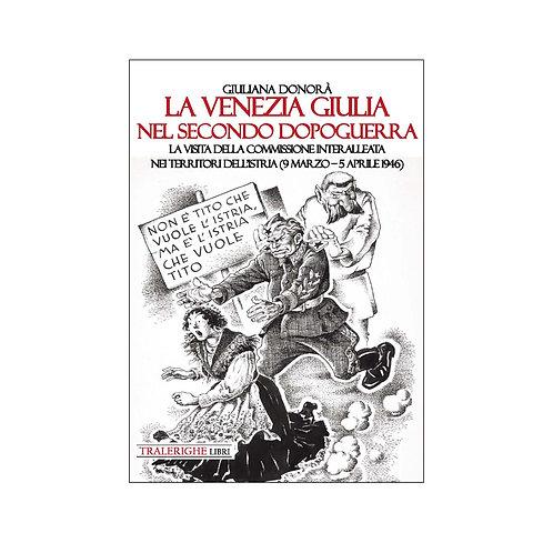 La Venezia Giulia nel secondo dopoguerra.