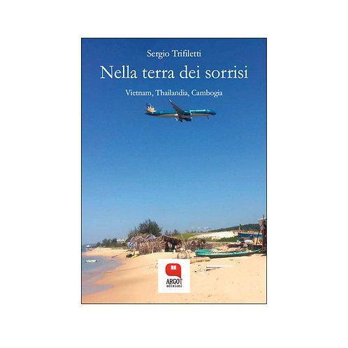 (ebook) Nella terra dei sorrisi. Vietnam, Thailandia e Cambogia